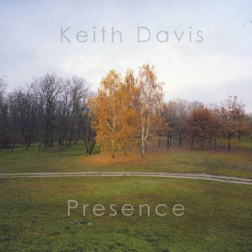 Keith Davis - Davis, Keith : Presence