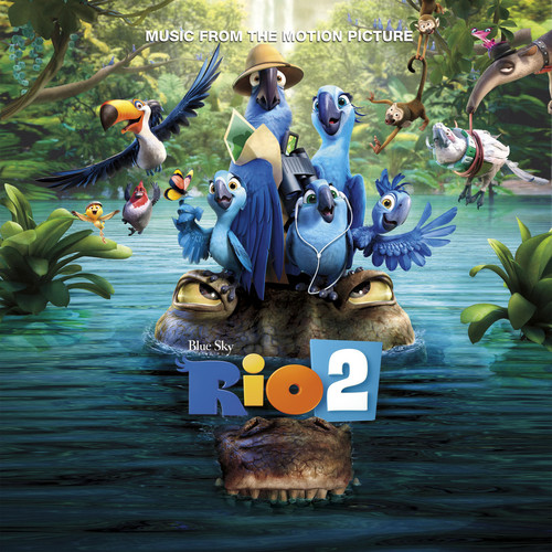 Rio 2: Music from the Motion Picture (Original Soundtrack)