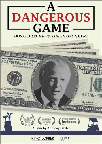 Dangerous Game: Donald Trump vs. the Environment - Dangerous Game: Donald Trump vs. the Environment
