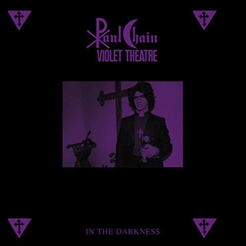 Paul Chain Violet Theatre - In The Darkness