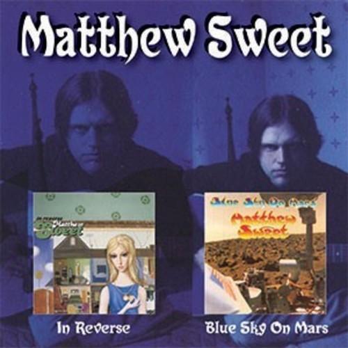 Matthew Sweet - In Reverse / Blue Sky On Mars (Uk)