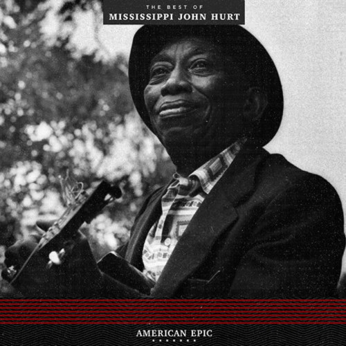 Mississippi John Hurt - American Epic: The Best Of Mississippi John Hurt [LP]