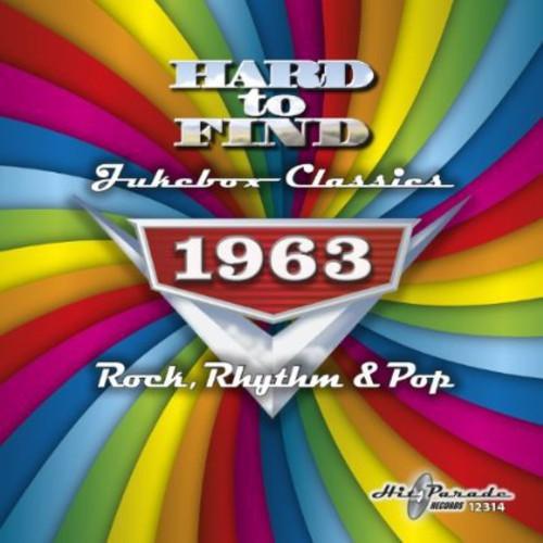Hard to Find Jukebox Classics 1963 - Rock, Rhythm & Pop /  Various