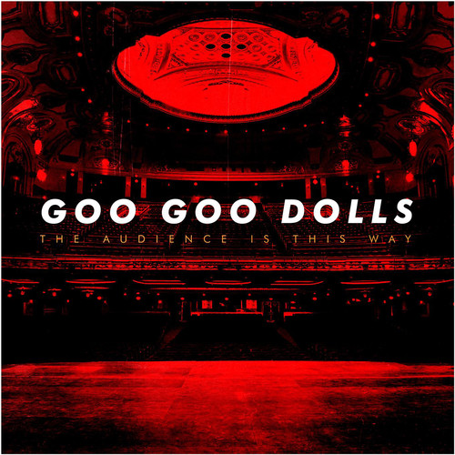The Goo Goo Dolls - The Audience Is This Way (Live) [RSC 2018 Exclusive LP]