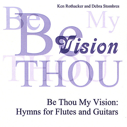 Be Thou My Vision: Hymns for Flutes & Guitars