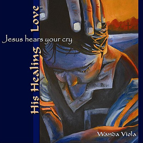 His Healing Love #1: Jesus Hears Your Cry