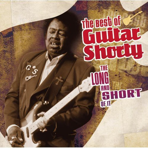 Guitar Shorty - Long & The Short Of It: Best Of Guitar Shorty