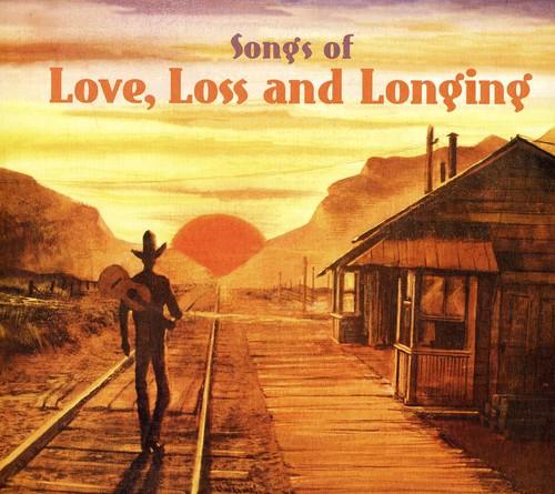 Songs of Love Loss & Longing /  Various