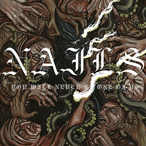 Nails - You Will Never Be One Of Us [Vinyl]