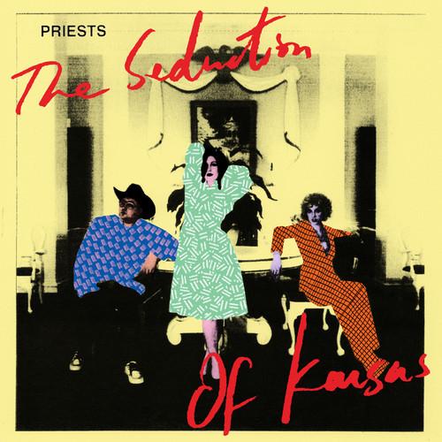 Priests - Seduction Of Kansas