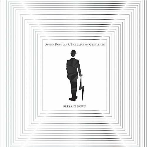Dustin Douglas & The Electric Gentleman - Break It Down