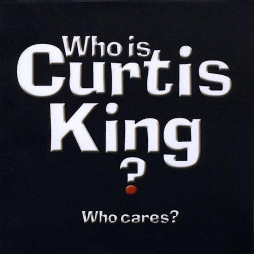 Who Is Curtis King? Who Cares?