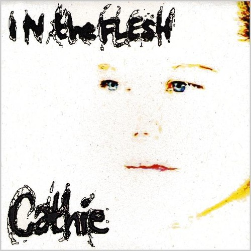 Cathie : In the Flesh