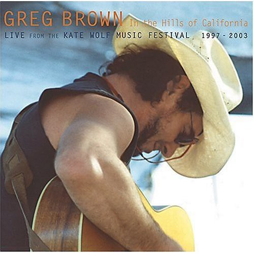 Greg Brown - In The Hills Of California