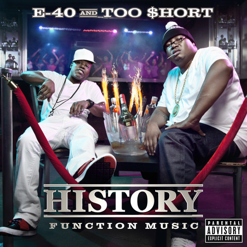 E-40 & Too Short - History: Function Music
