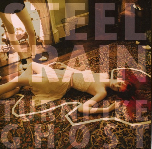 Steel Train - Like A Ghost On The Turnpike 7' [Import]