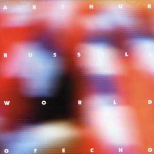 Arthur Russell-World of Echo