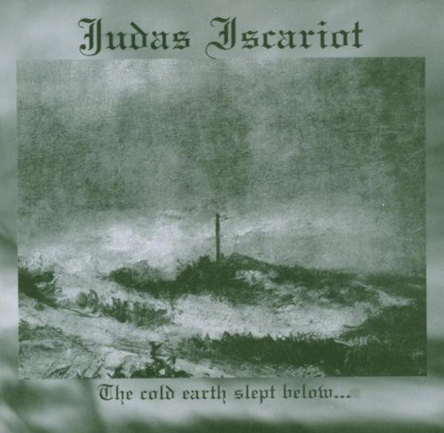 Judas Iscariot - Cold Earth Slept Below