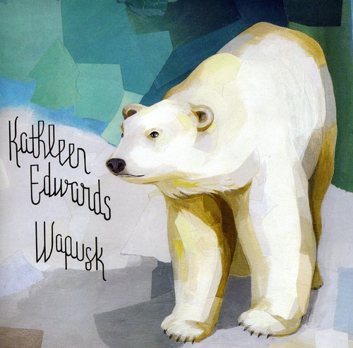 Kathleen Edwards - Wapusk [Limited Edition]