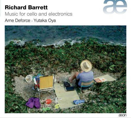 Richard Barrett: Music For Cello & Electronics