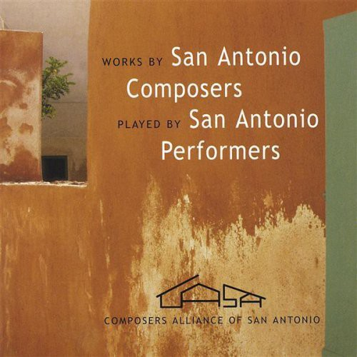Works By San Antonio Composers Played By San Anton