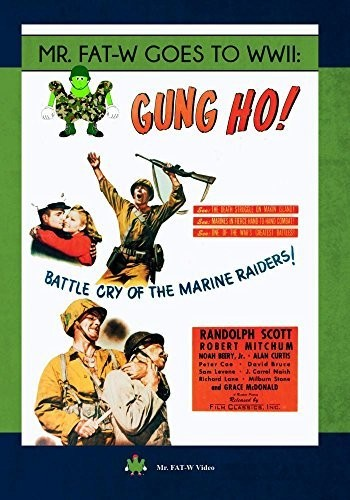 Mr. FAT-W Goes to WWII: Gung Ho