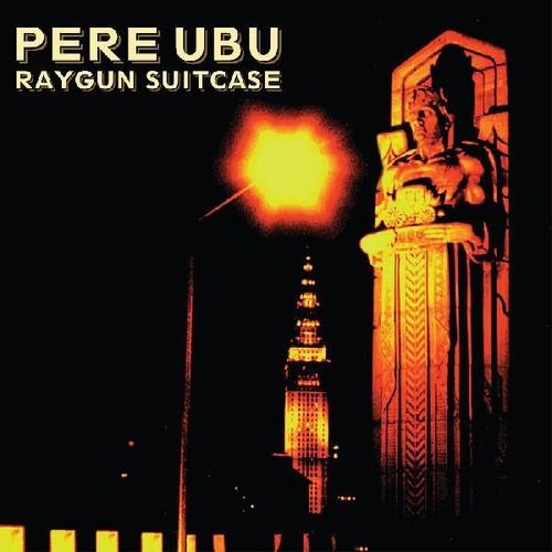 Pere Ubu - Raygun Suitcase