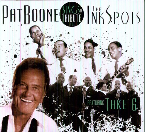 Pat Boone - Sings A Tribute To The Ink Spots Featuring Take 6