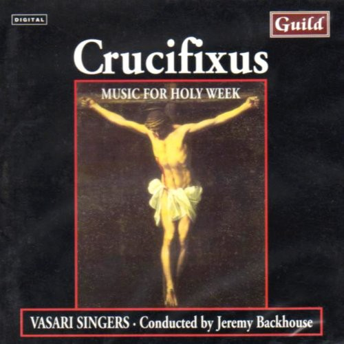 Vasari Singers - Lotti/Anerio/Palestrina : Crufixus