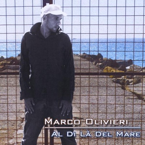 Marco Olivieri - Al DI Là Del Mare