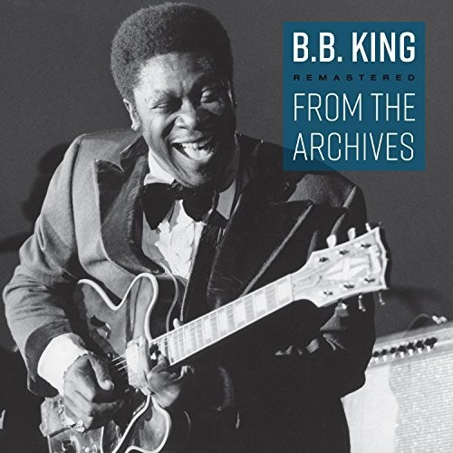 B.B. King - Remastered From The Archives [LP]