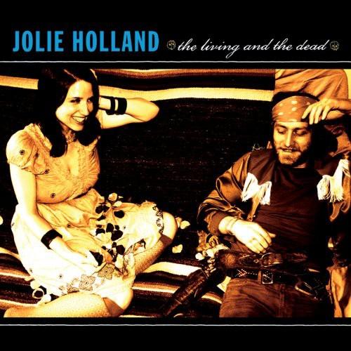 Jolie Holland - Living & The Dead [Digipak]