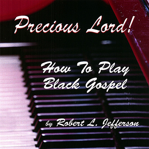 Precious Lord How to Play Black Gospel