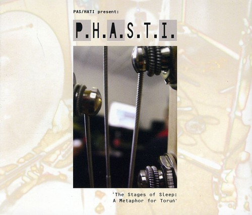 P.H.A.S.T.I: Stages of Sleep [Import]