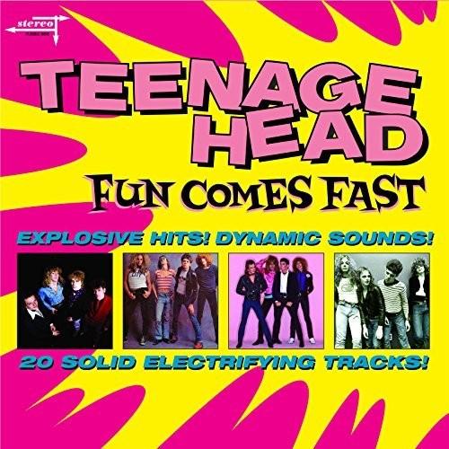 Teenage Head - Fun Comes Fast