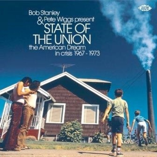 Bob Stanley & Pete Wiggs Present State Of The Union: American Dream InCrisis 1967-1973 /  Various [Import]