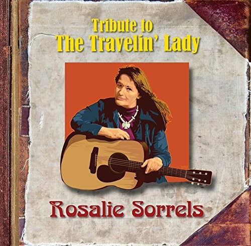 Tribute To The Travelin Lady Rosalie Sorrels / Va - Tribute To The Travelin' Lady: Rosalie Sorrels (Various Artists)