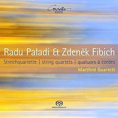 Radu Paladi & Zdenek Fibich: String Quartets