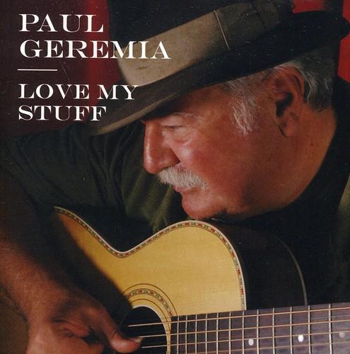 Paul Geremia - Love My Stuff