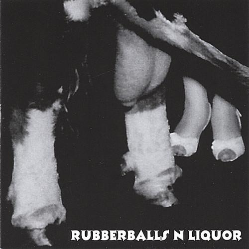Rubberballs N Liquor