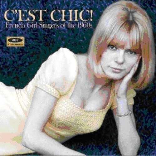 Cest Chic: French Girl Singers of the 1960s /  Various [Import]