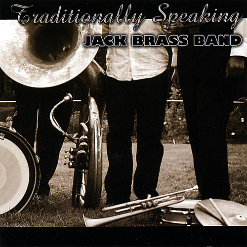 Jack Brass Band - Traditionally Speaking