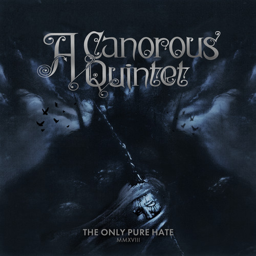 Canorous Quintet - Only Pure Hate -mmxviii-