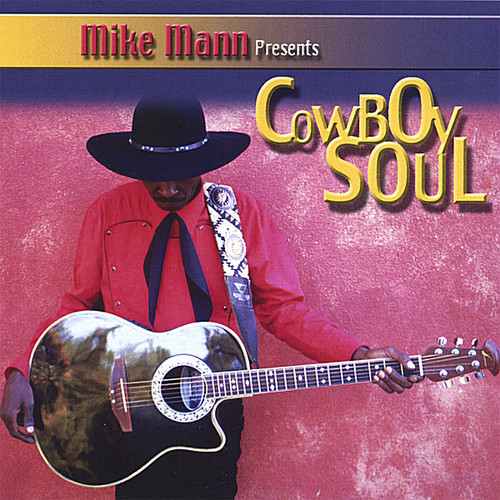 Mike Mann Presents Cowboy Soul