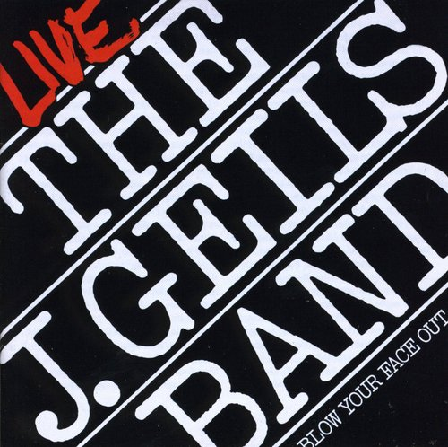 J. Geils Band-Blow Your Face Out