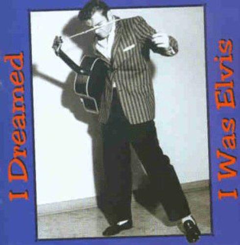Dreamed I Was Elvis