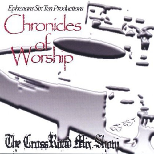 Chronicles of Worship-The Crossraod Mix Show