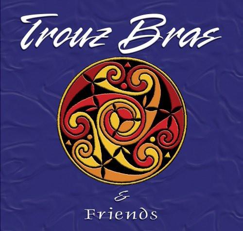 Trouz Bras & Friends