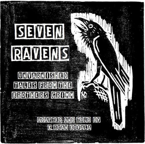 Seven Ravens: Unvarnished Tales from the Brothers
