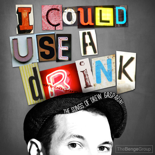 I Could Use A Drink: Songs Of Drew Gasparini /  Var